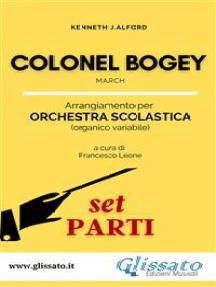 Colonel Bogey - Orchestra Scolastica (set parti)