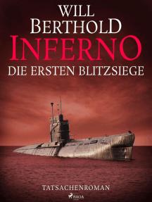 Inferno. Die ersten Blitzsiege - Tatsachenroman