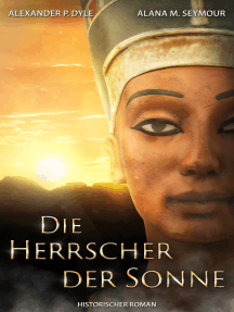 Die Herrscher der Sonne: Echnaton und Nofretete