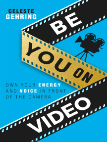 Be You On Video: Own Your Energy and Voice in Front of the Camera