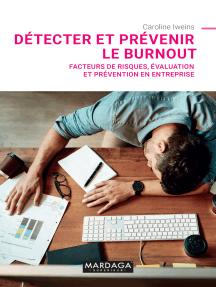 Détecter et prévenir le burnout: Facteurs de risques, évaluation et prévention en entreprise