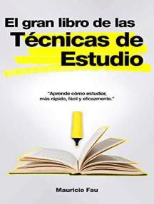 El Gran Libro de las Técnicas de Estudio: EL GRAN LIBRO DE...