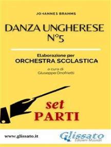 Danza ungherese n°5 - Orchestra scolastica smim/liceo (set parti)