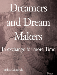 Dreamers and Dream Makers: In exchange for more Time