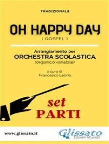 Oh Happy Day - Orchestra Scolastica (set parti): Gospel
