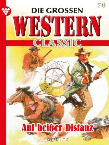 Die großen Western Classic 70 – Western: Auf heißer Distanz