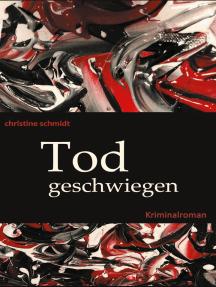 Todgeschwiegen: Kriminalroman