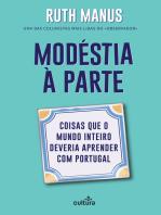 Modéstia à Parte: Coisas Que o Mundo Inteiro Deveria Aprender Com Portugal