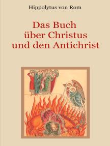 Das Buch über Christus und den Antichrist