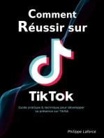 Comment réussir sur TikTok