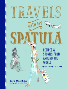 Travels with My Spatula: Recipes & stories from around the world