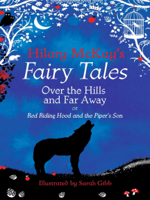 Over the Hills and Far Away: A Red Riding Hood and Tom the Piper's Son Retelling by Hilary McKay