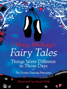 Things Were Different in Those Days: A The Twelve Dancing Princesses Retelling by Hilary McKay