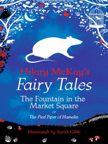 The Fountain in the Market Square: A The Pied Piper of Hamelin Retelling by Hilary McKay