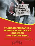 Trabajo Precario y Marginalidad en la Sociedad Post-Industrial: RESÚMENES UNIVERSITARIOS