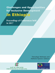 Challenges and Opportunities for Inclusive Development in Ethiopia: Proceedings of Conferences held in 2017