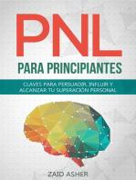 PNL para Principiantes: Claves para persuadir, influir y alcanzar tu superación personal