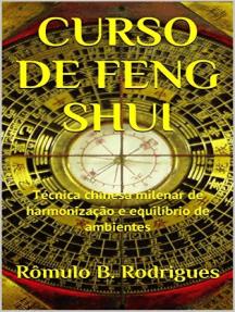Curso de Feng Shui: Técnica chinesa milenar de harmonização e equilíbrio
