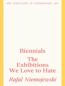 Biennials: The Exhibitions We Love to Hate