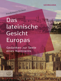 Das lateinische Gesicht Europas: Gedanken zur Seele eines Kontinents