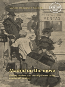 Madrid on the move: Feeling modern and visually aware in the nineteenth century