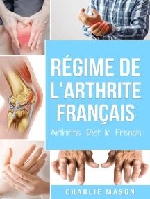 Régime de l'arthrite En Français/Arthritis Diet In French