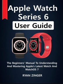 Apple Watch Series 6 User Guide: The Beginners' Manual To Understanding And Mastering Apple's Latest Watch And WatchOS 7