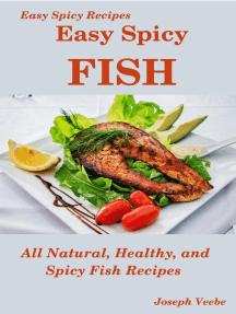 Easy Spicy Fish: Easy Spicy Recipes, #4