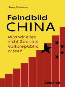 Feindbild China: Was wir alles nicht über die Volksrepublik wissen