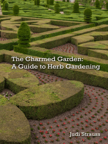 The Charmed Garden: A Guide to Herb Gardening