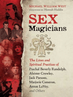 Sex Magicians: The Lives and Spiritual Practices of Paschal Beverly Randolph, Aleister Crowley, Jack Parsons, Marjorie Cameron, Anton LaVey, and Others