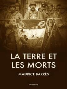 La Terre et les Morts: Suivi de « Les Traits Éternels de la France »