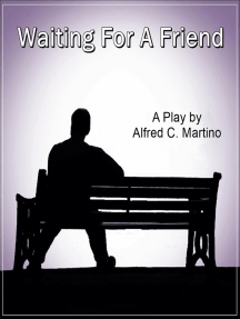 Waiting For A Friend: A Play