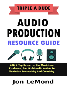 Triple A Dude Audio Production Resource Guide: 400 + Top Resources For Musicians, Producers, And Multimedia Artists To Maximize Productivity And Creativity