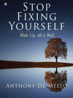 Stop Fixing Yourself: Wake Up, All Is Well