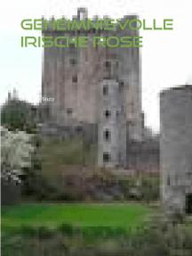Geheimnisvolle irische Rose
