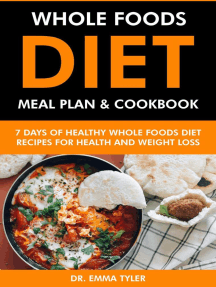 Whole Foods Diet Meal Plan & Cookbook: 7 Days of Whole Foods Diet Recipes for Health & Weight Loss