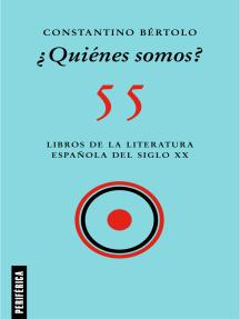 ¿Quiénes somos?: 55 libros de la literatura española del siglo XX