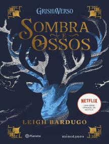 SOMBRA E OSSOS: VOLUME 1 DA TRILOGIA SOMBRA E OSSOS