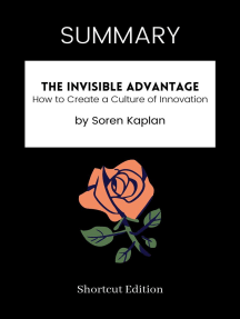 SUMMARY: The Invisible Advantage: How To Create A Culture Of Innovation By Soren Kaplan