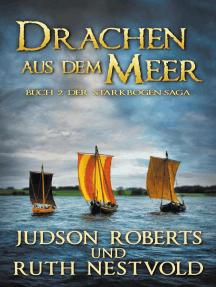 Drachen Aus Dem Meer: Der Starkbogen-Saga, #2