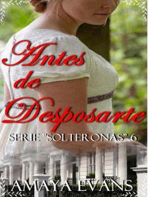 Antes de Desposarte: Solteronas, #6