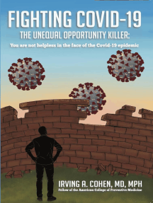 Fighting Covid-19: The Unequal Opportunity Killer: You Are Not Helpless in the Face of the Covid-19 Epidemic