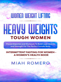 Women Weight Lifting: Heavy Weights Tough Women - Proven Exercise and Workouts to Build Lean Muscle and Strength for the Perfect Female Body ~ Women's Health