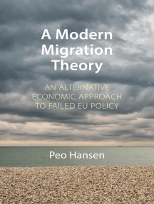A Modern Migration Theory: An Alternative Economic Approach to Failed EU Policy