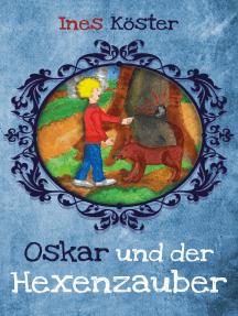 Oskar und der Hexenzauber