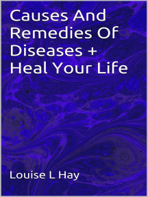 Causes And Remedies Of Diseases + Heal Your Life