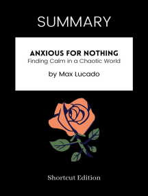 SUMMARY: Anxious For Nothing: Finding Calm In A Chaotic World By Max Lucado