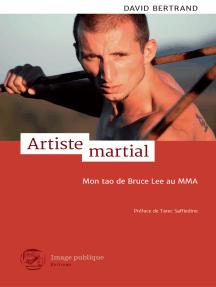 Artiste martial: Mon Tao de Bruce Lee au Mma