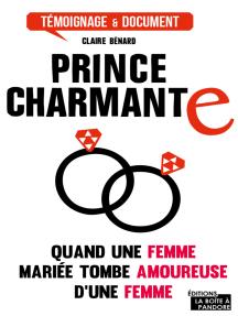 Prince charmante: J'ai quitté mon mari pour une femme
